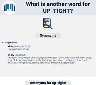 up tight, synonym up tight, another word for up tight, words like up tight, thesaurus up tight