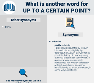 up to a certain point, synonym up to a certain point, another word for up to a certain point, words like up to a certain point, thesaurus up to a certain point