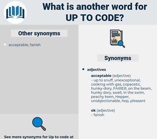 up to code, synonym up to code, another word for up to code, words like up to code, thesaurus up to code