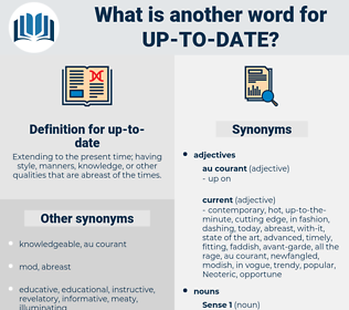 up to date, synonym up to date, another word for up to date, words like up to date, thesaurus up to date