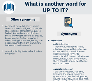 up to it, synonym up to it, another word for up to it, words like up to it, thesaurus up to it