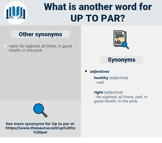 up to par, synonym up to par, another word for up to par, words like up to par, thesaurus up to par