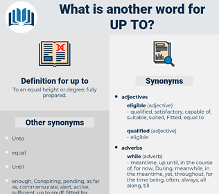 up to, synonym up to, another word for up to, words like up to, thesaurus up to
