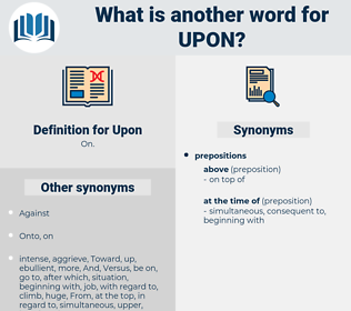 Upon, synonym Upon, another word for Upon, words like Upon, thesaurus Upon