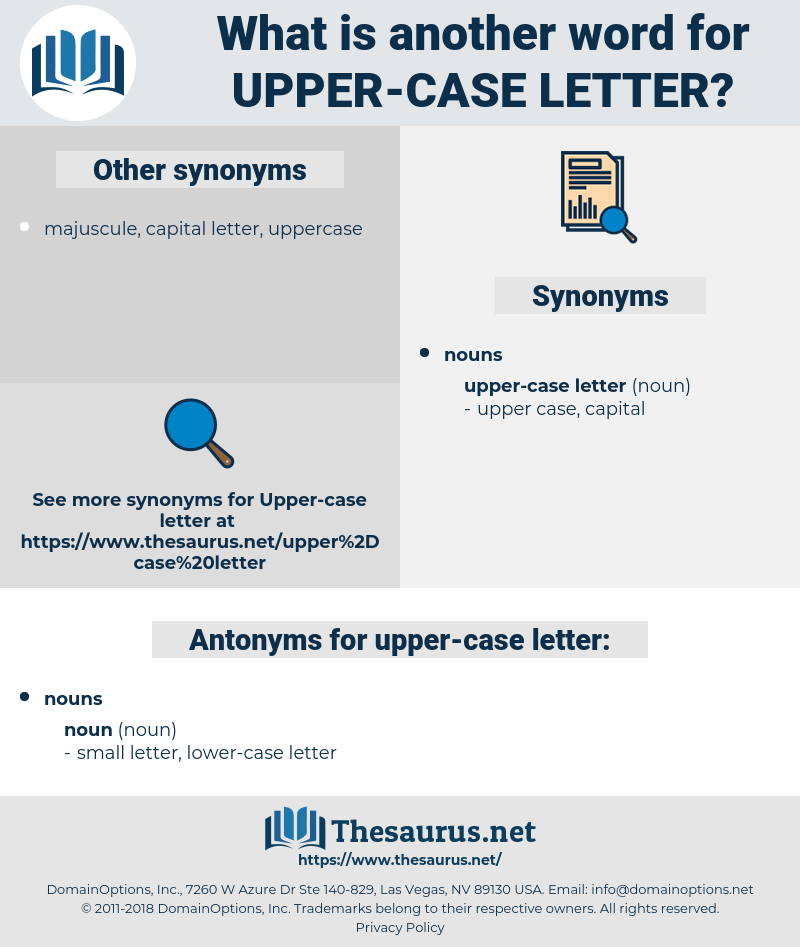 upper-case letter, synonym upper-case letter, another word for upper-case letter, words like upper-case letter, thesaurus upper-case letter