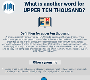 upper ten thousand, synonym upper ten thousand, another word for upper ten thousand, words like upper ten thousand, thesaurus upper ten thousand