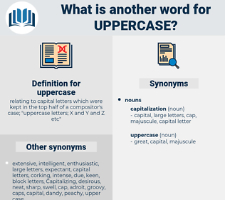uppercase, synonym uppercase, another word for uppercase, words like uppercase, thesaurus uppercase