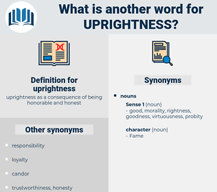 uprightness, synonym uprightness, another word for uprightness, words like uprightness, thesaurus uprightness
