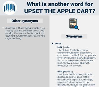 upset the apple cart, synonym upset the apple cart, another word for upset the apple cart, words like upset the apple cart, thesaurus upset the apple cart