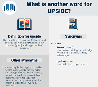 upside, synonym upside, another word for upside, words like upside, thesaurus upside