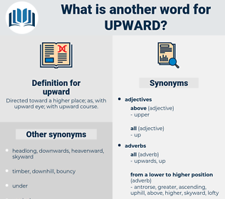 upward, synonym upward, another word for upward, words like upward, thesaurus upward