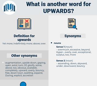 upwards, synonym upwards, another word for upwards, words like upwards, thesaurus upwards