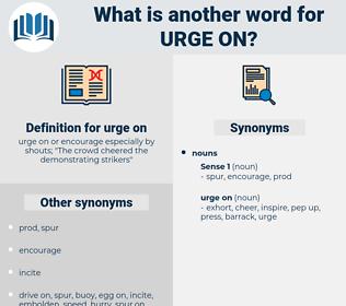 urge on, synonym urge on, another word for urge on, words like urge on, thesaurus urge on