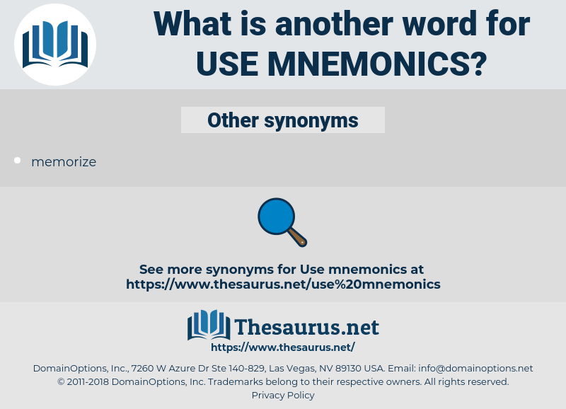 use mnemonics, synonym use mnemonics, another word for use mnemonics, words like use mnemonics, thesaurus use mnemonics