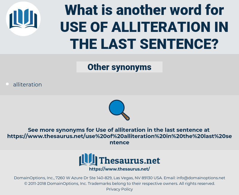 use of alliteration in the last sentence, synonym use of alliteration in the last sentence, another word for use of alliteration in the last sentence, words like use of alliteration in the last sentence, thesaurus use of alliteration in the last sentence