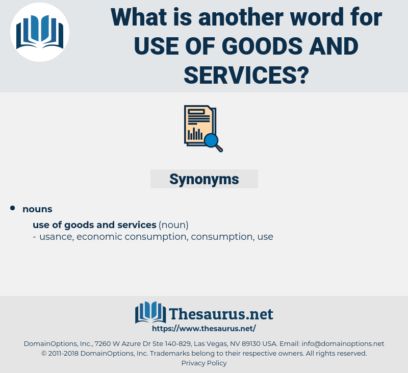 use of goods and services, synonym use of goods and services, another word for use of goods and services, words like use of goods and services, thesaurus use of goods and services