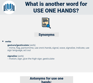 use one hands, synonym use one hands, another word for use one hands, words like use one hands, thesaurus use one hands
