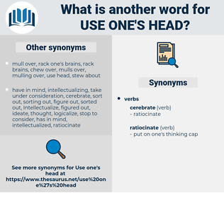 use one's head, synonym use one's head, another word for use one's head, words like use one's head, thesaurus use one's head