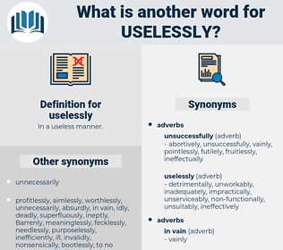 uselessly, synonym uselessly, another word for uselessly, words like uselessly, thesaurus uselessly