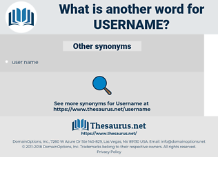 username, synonym username, another word for username, words like username, thesaurus username