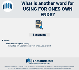 using for ones own ends, synonym using for ones own ends, another word for using for ones own ends, words like using for ones own ends, thesaurus using for ones own ends