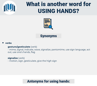 using hands, synonym using hands, another word for using hands, words like using hands, thesaurus using hands