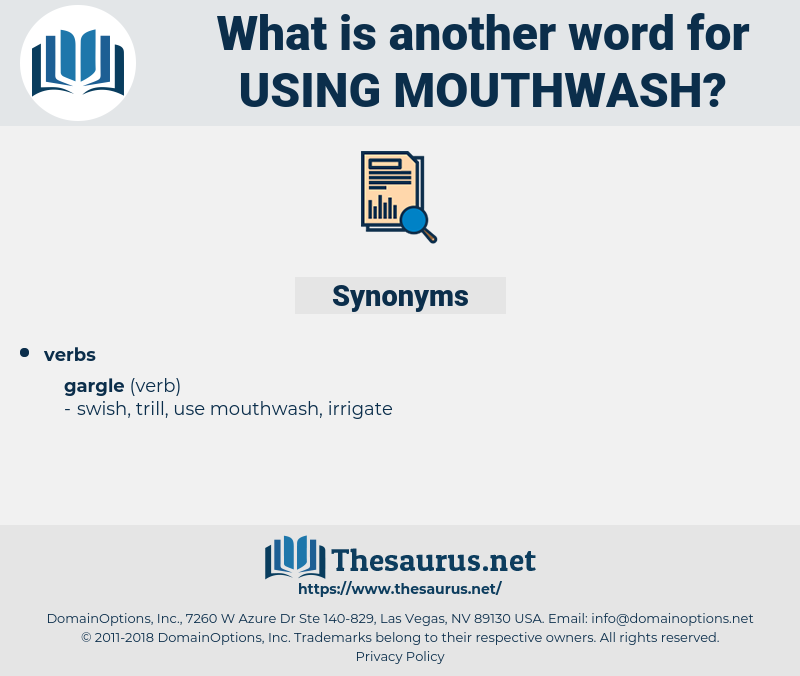 using mouthwash, synonym using mouthwash, another word for using mouthwash, words like using mouthwash, thesaurus using mouthwash