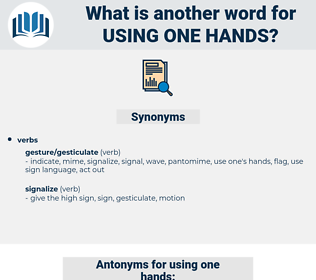 using one hands, synonym using one hands, another word for using one hands, words like using one hands, thesaurus using one hands
