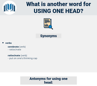 using one head, synonym using one head, another word for using one head, words like using one head, thesaurus using one head