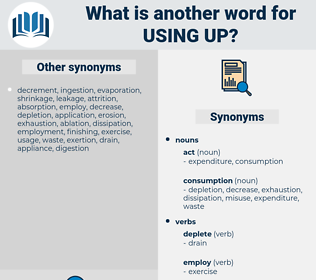 using up, synonym using up, another word for using up, words like using up, thesaurus using up