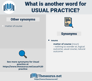 usual practice, synonym usual practice, another word for usual practice, words like usual practice, thesaurus usual practice