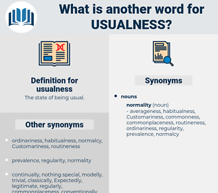 usualness, synonym usualness, another word for usualness, words like usualness, thesaurus usualness