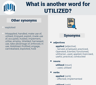 utilized, synonym utilized, another word for utilized, words like utilized, thesaurus utilized