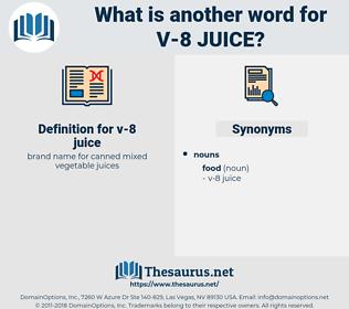 v-8 juice, synonym v-8 juice, another word for v-8 juice, words like v-8 juice, thesaurus v-8 juice