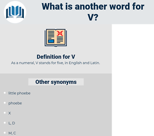 V, synonym V, another word for V, words like V, thesaurus V