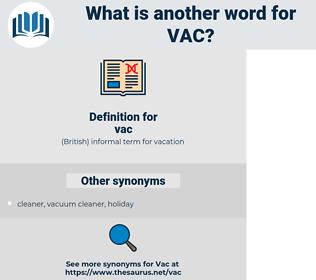 vac, synonym vac, another word for vac, words like vac, thesaurus vac