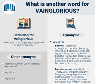 vainglorious, synonym vainglorious, another word for vainglorious, words like vainglorious, thesaurus vainglorious