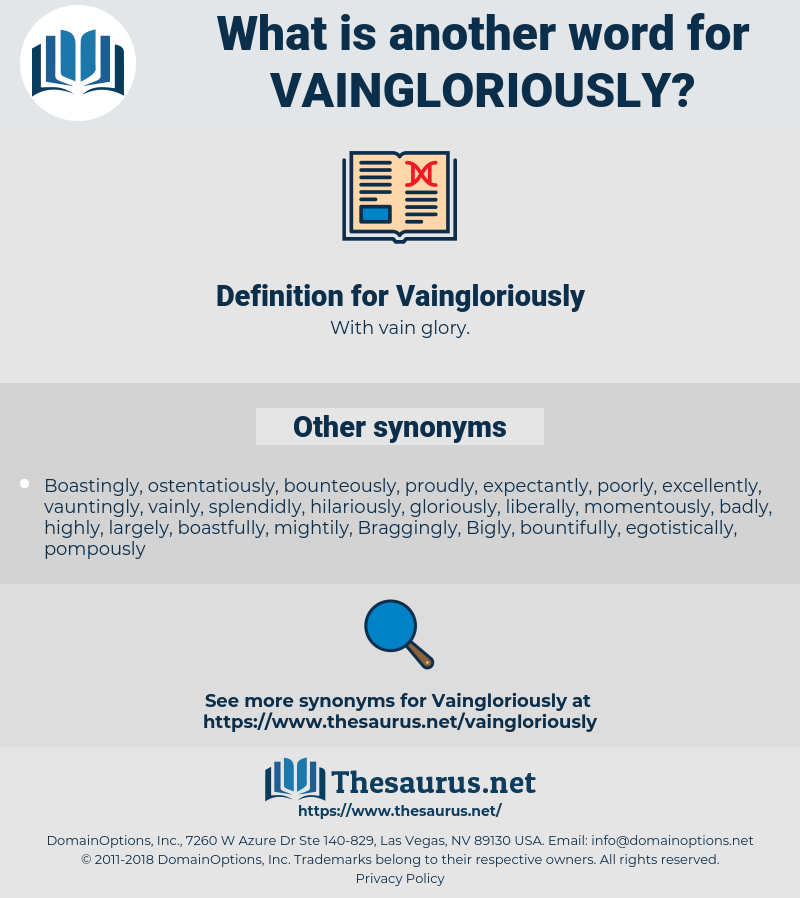 Vaingloriously, synonym Vaingloriously, another word for Vaingloriously, words like Vaingloriously, thesaurus Vaingloriously