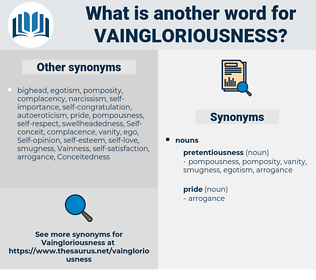 vaingloriousness, synonym vaingloriousness, another word for vaingloriousness, words like vaingloriousness, thesaurus vaingloriousness
