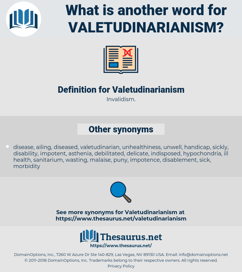 Valetudinarianism, synonym Valetudinarianism, another word for Valetudinarianism, words like Valetudinarianism, thesaurus Valetudinarianism