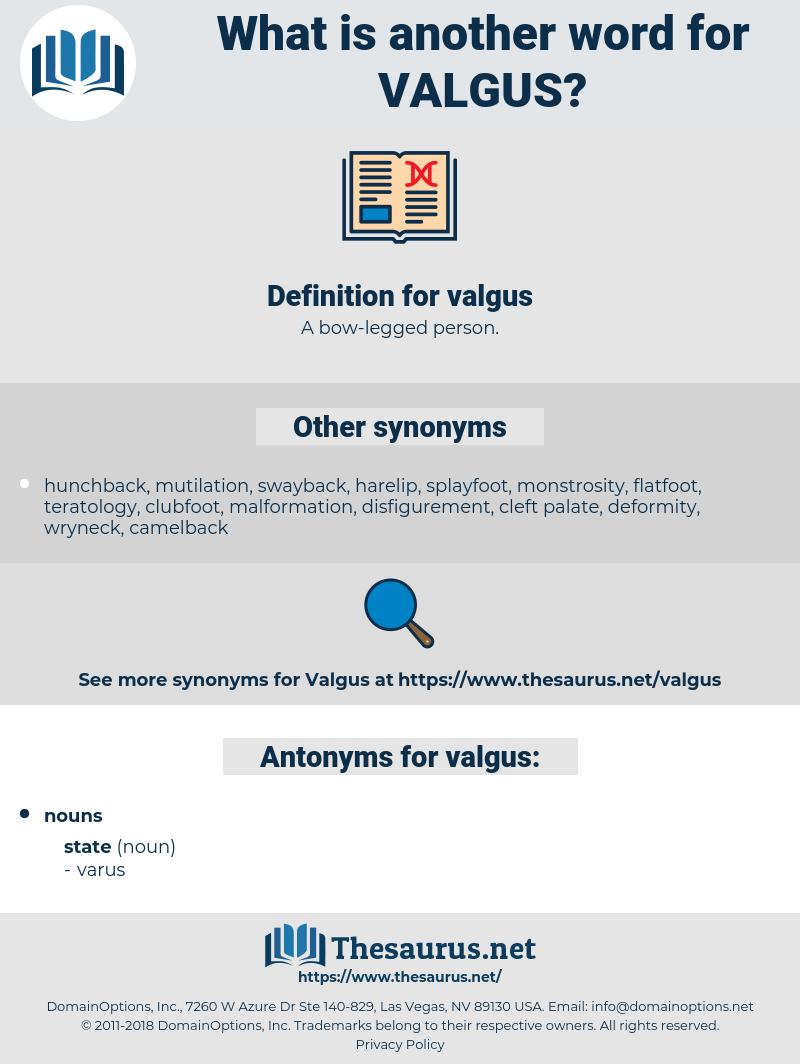 valgus, synonym valgus, another word for valgus, words like valgus, thesaurus valgus