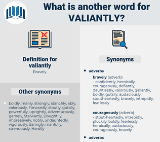 valiantly, synonym valiantly, another word for valiantly, words like valiantly, thesaurus valiantly