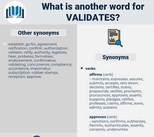validates, synonym validates, another word for validates, words like validates, thesaurus validates