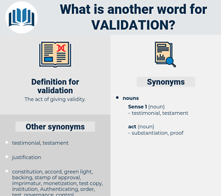 validation, synonym validation, another word for validation, words like validation, thesaurus validation