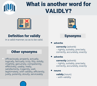 validly, synonym validly, another word for validly, words like validly, thesaurus validly