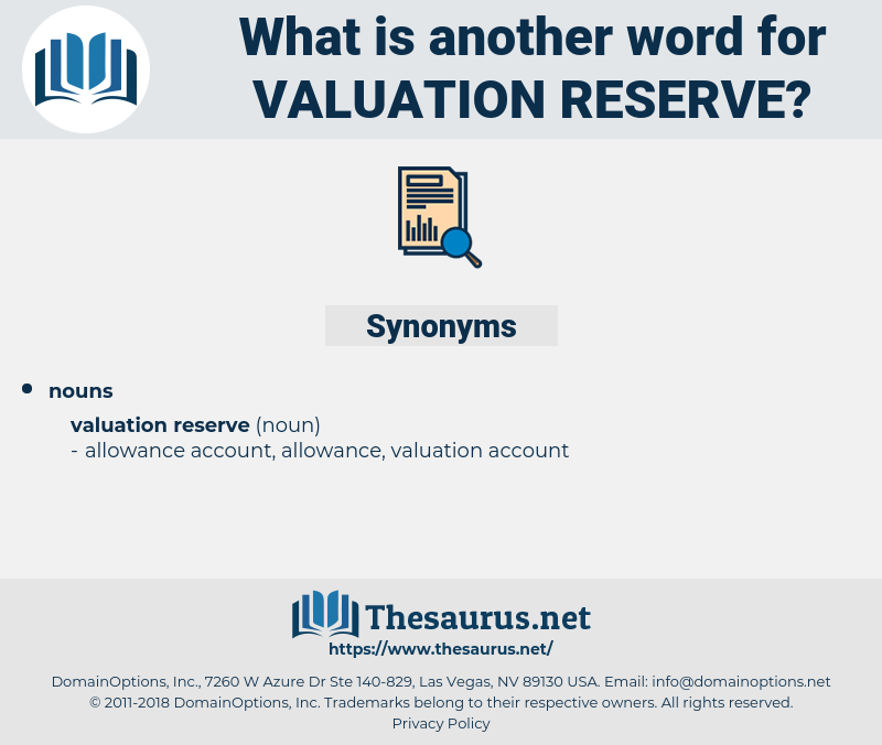 valuation reserve, synonym valuation reserve, another word for valuation reserve, words like valuation reserve, thesaurus valuation reserve