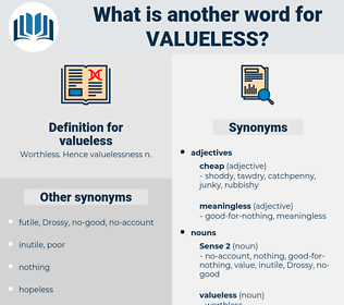 valueless, synonym valueless, another word for valueless, words like valueless, thesaurus valueless