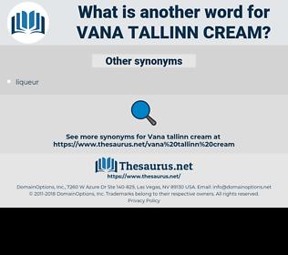 vana tallinn cream, synonym vana tallinn cream, another word for vana tallinn cream, words like vana tallinn cream, thesaurus vana tallinn cream