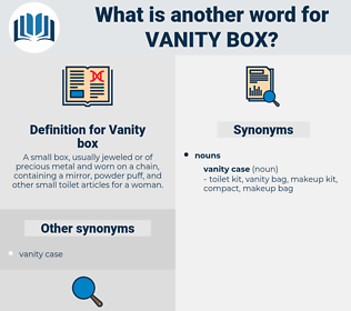 Vanity box, synonym Vanity box, another word for Vanity box, words like Vanity box, thesaurus Vanity box