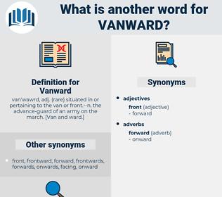 Vanward, synonym Vanward, another word for Vanward, words like Vanward, thesaurus Vanward